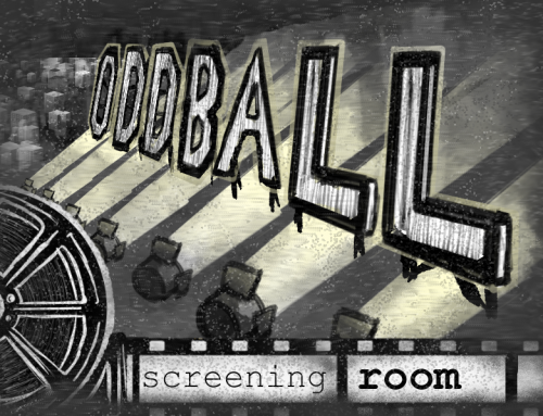 Oddball Screening Room 3: Occurrences of Questionable Significance